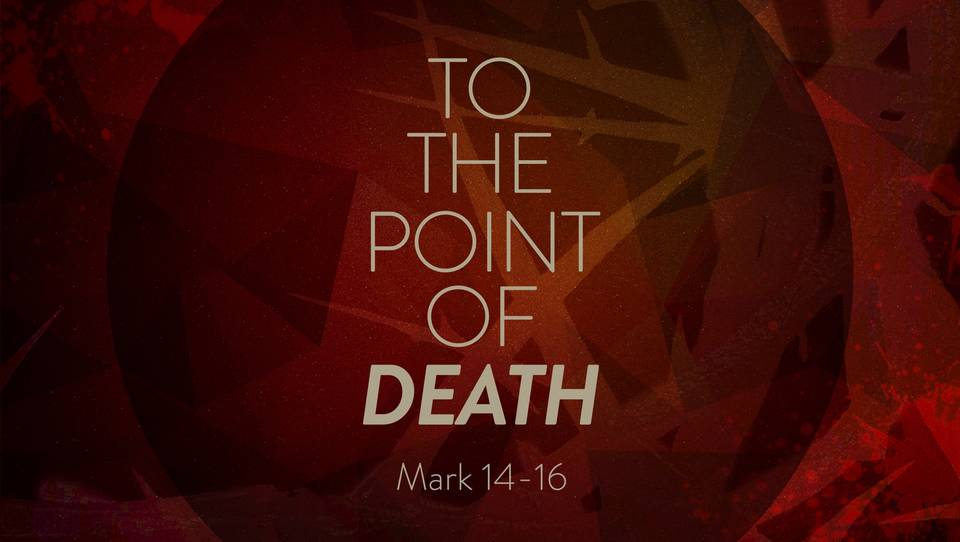 Mark: To the Point of Death