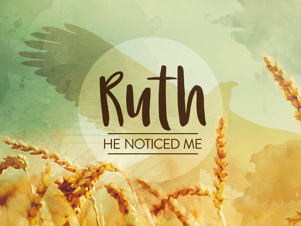 Ruth: He Noticed Me