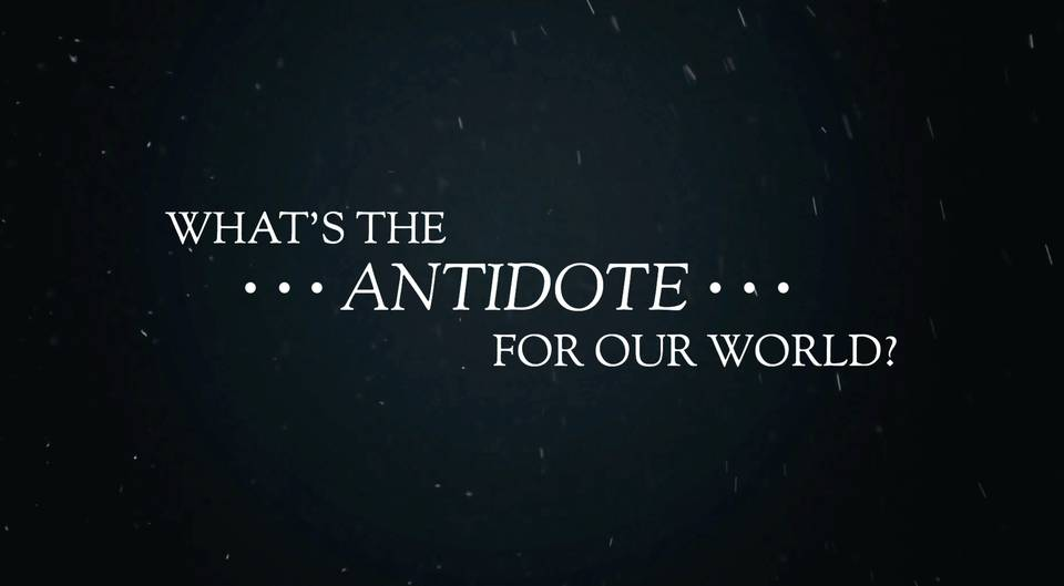 What's the antidote for our world?