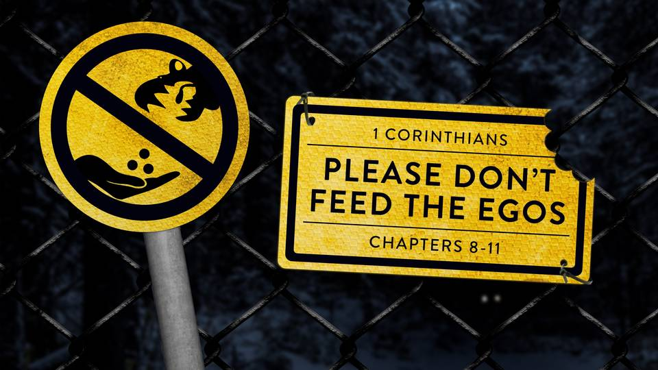 1 Corinthians: Please Don't Feed the Egos