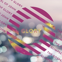 John: Glimpses of Glory