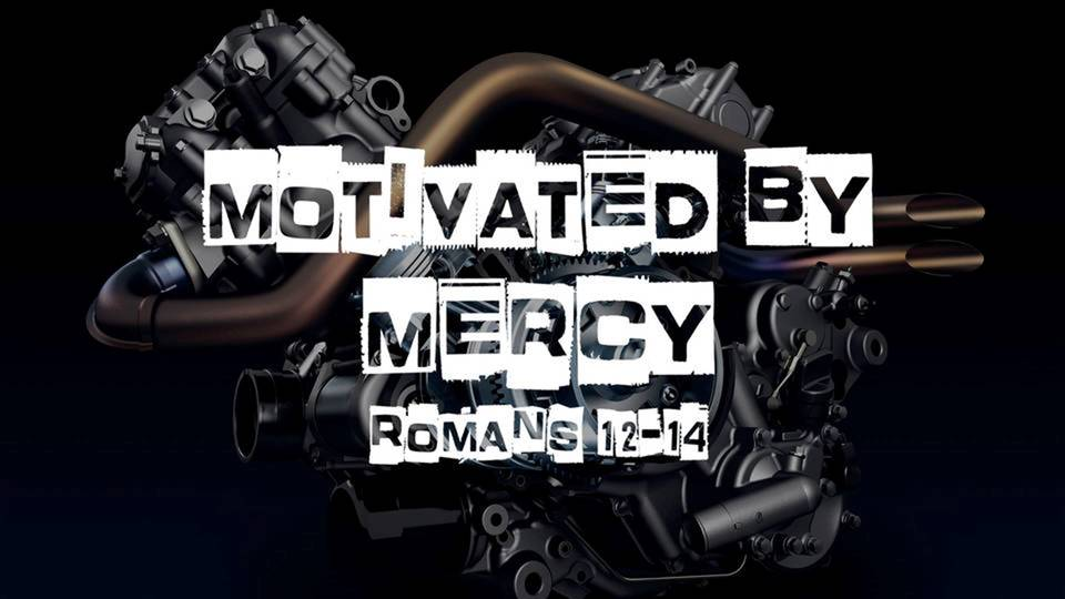 Romans 12-14: Motivated by Mercy
